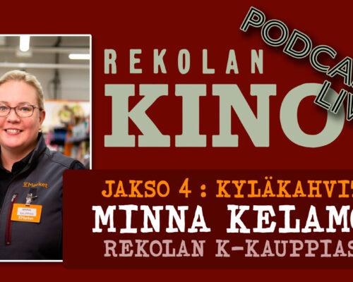Kinolla -podcastin jakso 5, vieraana Rekolan K-kauppias Minna Kelamo (Ti 13.4. klo 17)